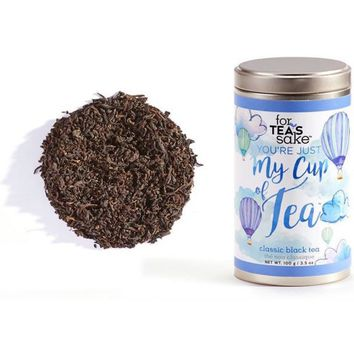 You're Just My Cup Of Tea - Classic Black Loose Leaf Tea