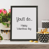 Happy Valentine's Day,Funny Valentine's gift for boyfriend,Funny poster for husband,Funny print for wife,Funny Valentines,Funny Love quotes