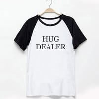 Hug Dealer funny t shirt tumblr quote t shirts with sayings women shirt girl t shirt design Vintage Style