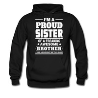 I-AM-A-PROUD-SISTER-OF-A-FREAKING-AWESOME-BROTHER_1 hoodie sweatshirt tshirt