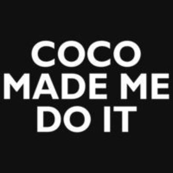 Coco Made Me Do It - Tank Top
