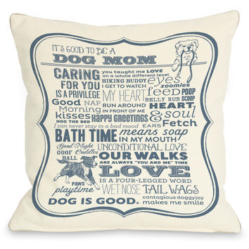 """Good To Be Dog Mom"" Indoor Throw Pillow by Dog is Good, Blue/Cream, 16""x16"""