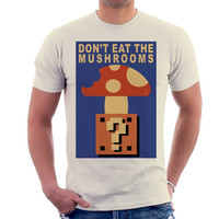 Dont Eat The Mushrooms T-Shirt