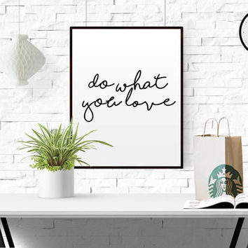 "Hand Lettered Calligraphy Print ""Do What You Love"" Calligraphy Wall Art Inspirational Quote Typography Print Printable Wall Art HOME DECOR"