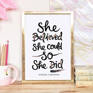 She Believed She Could So She Did - Typographic Print - Gift For Her - Hand Lettering - Motivational Print - Dorm Decor - Inspirational Art