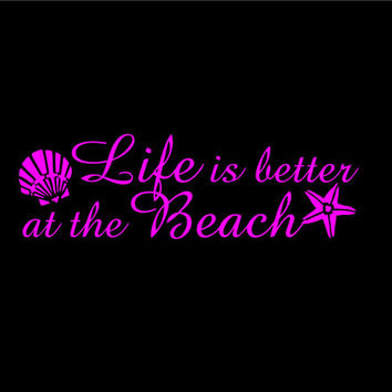 Life is better at the Beach Quote car vehicle auto window decal custom sticker