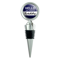 Freddy Hello My Name Is Wine Bottle Stopper