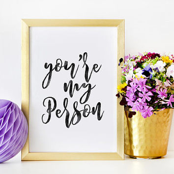 YOU'Re MY PERSON,Love Sign,Valentines Day,Gift For Her,Gift For Him,Anniversary,Gift For Boyfriend,Love Quote,Printable Art,Typography Art