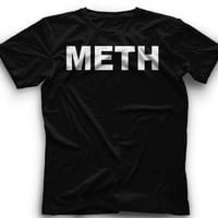 METH! T-Shirt - METH Graphic -T