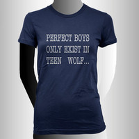 Perfect boys only exist in teen wolf Women tee