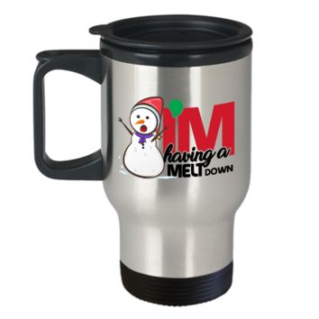 Funny Travel Mug/I'M Having A Melt Down/Stainless Steel/Snowman Coffee Mug