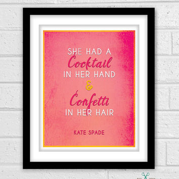 Cocktail and Confetti - Kate Spade - Typography Poster Print Wall Art - Framable Wall Print - 8 x 10