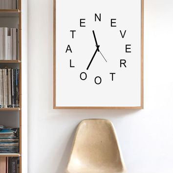 Never Too Late,Clock Print, Motivational Print, Motivational Wall Art, Motivational Quote, Motivational Wall Decor, Motivational Poster Art