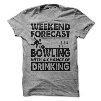 b1556fb8 Bowling Weekend Forecast Drinking T-Shirt Tee Bowling Shirts Win