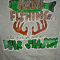 SALE Southern Chaps Funny Gone Fishing Deer Hunt Country Bright T Shirt