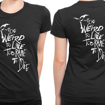 Panic At The Disco To Weird To Live Too Rare To Die Quote 2 Sided Womens T Shirt