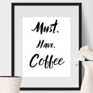 Coffee printable-Coffee art print-Printable coffee wall art-Funny coffee quote-Coffee lover gift-Printable coffee poster-Kitchen wall decor