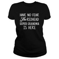 Have No Fear The Redhead Super Grandma Is Here Shirt