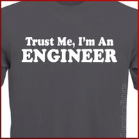 Trust Me I'm An Engineer T-shirt, Funny Engineer shirt, Gift for engineer, Graduation gift, Dad, father, grandpa, Fathers day, t-shirt