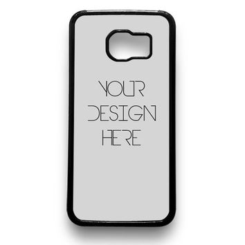 YOUR DESIGN HERE Custom Image cover case for Samsung Galaxy S6 S6 Edge Case