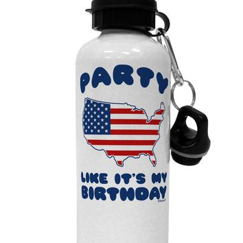 Party Like It's My Birthday - 4th of July Aluminum 600ml Water Bottle