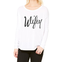 Wifey Long Sleeve Flowy Shirt
