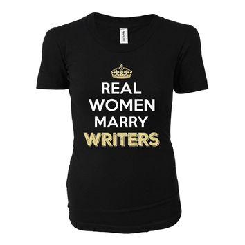 Real Women Marry Writers. Cool Gift - Ladies T-shirt