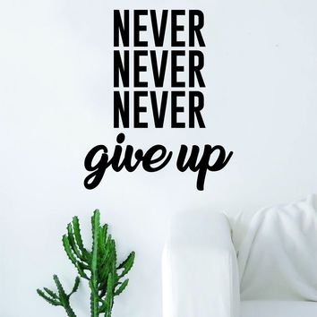 Never Give Up Quote Design Decal Sticker Wall Vinyl Decor Art Inspirational Motivational Fitness Gym