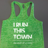 I Run This Town One Mile at a Time Tank Top. Run This Town Tank. Running Tank Top. Marathon Shirt. Workout Burnout Tank. Racerback Tank.