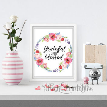 Grateful and Blessed Bible Verse Printable, Christian Quote, Scripture Art Print, Floral Printable, Home Wall Decor, Wreath Art Print