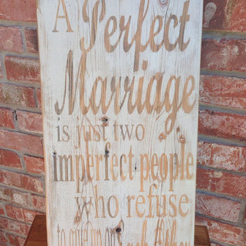 Hand Painted A Perfect Marriage Reclaimed Wood Sign - Perfect Wedding or Anniversary Gift