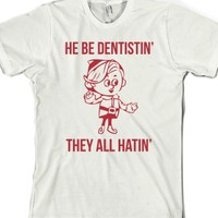 Awsome Christmas 'He Be Dentistin' They Be Hatin' Herbie the Dentis...