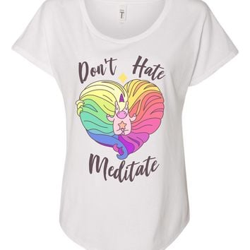 dont hate meditate unicorn tshirt - yogi, happy peaceful person tees! ladies dolman fit