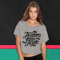 Haters Gonna Hate this boxy tee