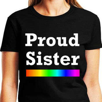 Proud Sister LGBT Family Equality T-shirt Collection Black Tee