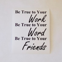 Be True Typography Print. 8x10 Art Print.
