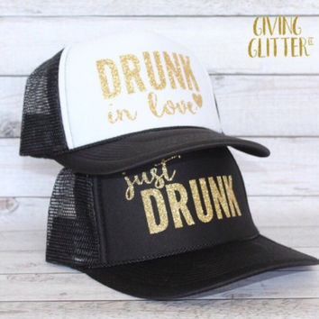 Drunk In Love - Just Drunk - Bachelorette Party - Bachelorette Party Trucker Hats