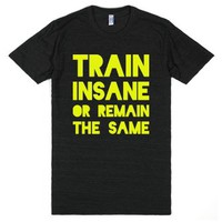 Train Insane or Remain the Same-Unisex Athletic Black T-Shirt