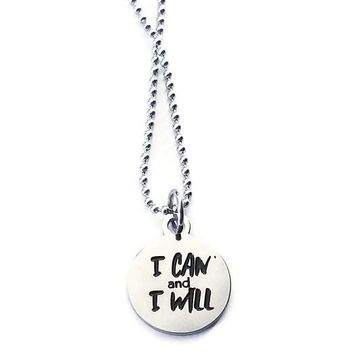 "Stainless Steel ""I Can & I Will"" Motivational Necklace"