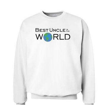 Best Uncle in the World Sweatshirt