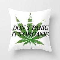 Don't Panic, It's Organic Throw Pillow by LookHUMAN