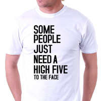 High Five To The Face - Envy My Tee