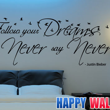 Justin Bieber Wall Decal Follow Your Dreams and Never Say Never Vinyl Sticker Quote Kids Teen Girls Room Art Decor
