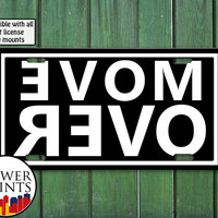 Move Over Quote Rear View Mirror Funny Black White For Front License Plate Car Tag One Size Fits All Vehicle Custom