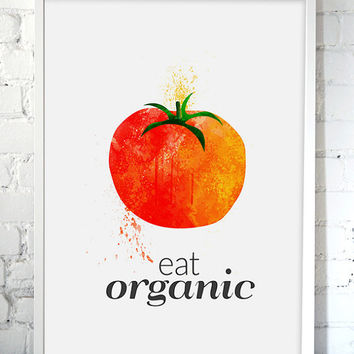Watercolor Tomato Kitchen Art Eat Organic Eat local Print Organic Quote Organic Kitchen Art Eat Greens healthy habits Inspirational Print