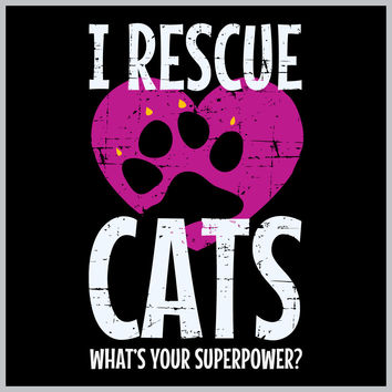 I Rescue Cats What's Your Superpower T-Shirt