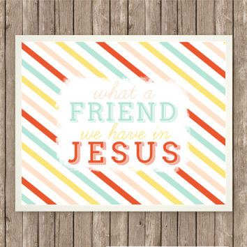 What a Friend Scripture Art, Scripture Print, Instant Download, Praise and Worship, Bible Verse Printable, Pink and Red, Yellow and Teal