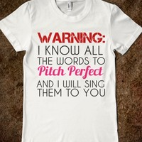 Warning: I Know All The Words To Pitch Perfect And I Will Sing Them...