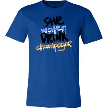 Drink Champagne Save Water Funny Humor Apparel