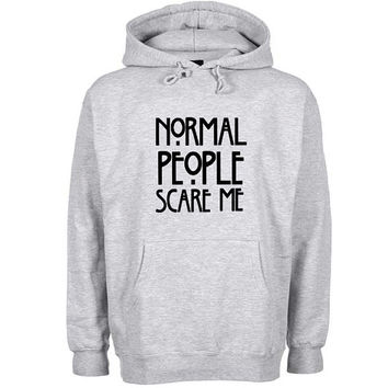 normal people scare me Hoodie Sweatshirt Sweater Shirt Gray and beauty variant color for Unisex size